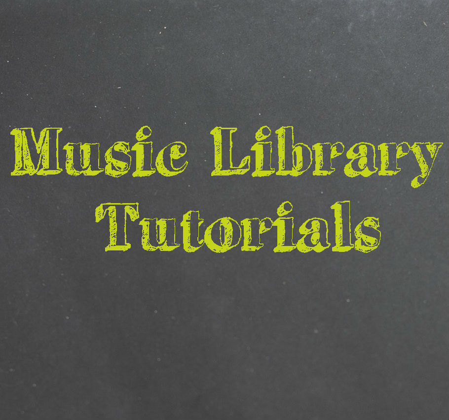 Music Library Tutorials